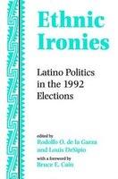 Ethnic Ironies: Latino Politics In The 1992 Elections