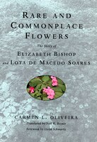 Now available in paperback, Rare and Commonplace Flowers tells the story of two fascinating and controversial women