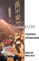 Finding Faith: The Spiritual Quest Of The Post- Boomer Generation