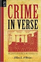 Crime in Verse: The Poetics of Murder in the Victorian Era