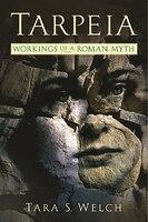 Tarpeia: Workings Of A Roman Myth