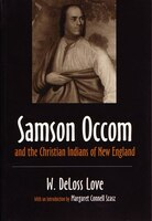 Samson Occom & the Christian Indians of New England