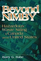 Beyond NIMBY: Hazardous Waste Siting in Canada and the United States
