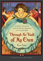 Through No Fault of My Own: A Girl?s Diary Of Life On Summit Avenue In The Jazz Age