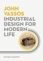John Vassos: Industrial Design For Modern Life