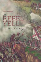 The Rebel Yell: A Cultural History