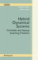 Hybrid Dynamical Systems: Controller And Sensor Switching Pr