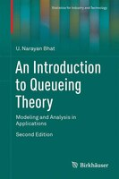 An Introduction To Queueing Theory: Modeling And Analysis In Applications