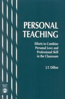 Personal Teaching: Efforts to Combine Personal Love and Professional Skill in the Classroom