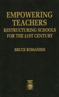 Empowering Teachers: Restructuring Schools for the 21st Century