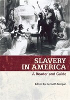 Slavery in America: A Reader and Guide