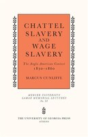 Chattel Slavery And Wage Slavery: The Anglo-american Context, 1830-1860