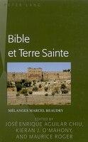 Bible et Terre Sainte: Mélanges Marcel Beaudry