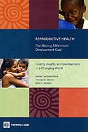Reproductive Health:  The Missing Millennium Development Goal:  Poverty, Health, And Development In A Changing World