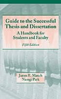 Guide to the Successful Thesis and Dissertation: A Handbook For Students And Faculty, Fifth Edition