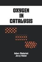 Oxygen in Catalysis