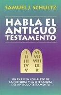 Habla el Antiguo Testamento: The Old Testament Speaks