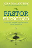 SILENT SHEPHERD, THE - SPANISH: The Care, Comfort and Correction ofthe Holy Spirit