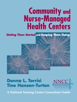 Community and Nurse-Managed Health Centers: Getting Them Started and Keeping Them Going