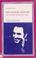 Pop Culture into Art:  The Novels of Manuel Puig