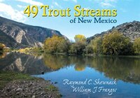 49 Trout Streams of New Mexico