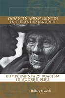 Yanantin and Masintin in the Andean World: Complementary Dualism in Modern Peru