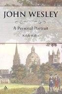 John Wesley: A Personal Portrait