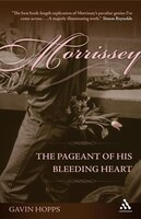 Morrissey: The Pageant of His Bleeding Heart