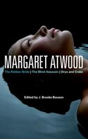 Margaret Atwood: The Robber Bride, The Blind Assassin, Oryx and Crake