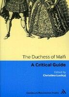 The Duchess of Malfi: A critical guide
