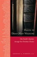 Dante To Dead Man Walking:  One Reader's Journey Through The Christian Classics