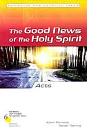Acts:  The Good News Of The Holy Spirit