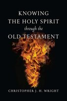 KNOWING THE HOLY SPIRIT THROUGH THE OLD TESTMENT