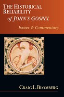 The HISTORICAL RELIABILITY OF JOHNS GOSPEL: Issues  and