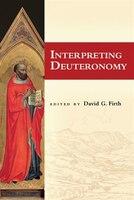 INTERPRETING DEUTERONOMY
