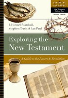 EXPLORING THE NEW TESTAMENT - A GUIDE TO THE LETTERS and REVELATION