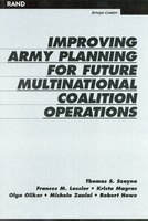 Improving Army Planning For Future Multinational Coalition Operations: Improving Army Planning For Fu