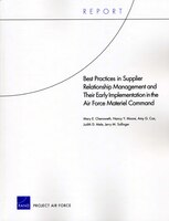 Best Practices in Supplier Relationship Management and Their Early Implementation in the Air Force Material Command