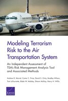 Modeling Terrorism Risk To The Air Transportation System: An Independent Assessment Of Tsa's Risk Management Analysis
