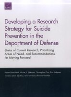Developing A Research Strategy For Suicide Prevention In The Department Of Defense: Status Of Current Research, Prioritizing Areas