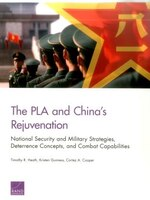 The Pla And China's Rejuvenation: National Security And Military Strategies, Deterrence Concepts, And Combat Capabilities