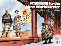 Fashions For The New World Order: More Cartoons By Pat Oliphant