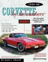 Corvette By The Numbers:  1955-1982:  The Essential Corvette Parts Reference