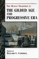 The Human Tradition In The Gilded Age And Progressive Era