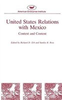 United States Relations with Mexico: Context and Content