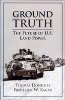 Ground Truth: The Future Of U.s. Land Power
