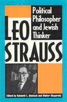 Leo Strauss: Political Philosopher and Jewish Thinker