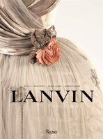 Lanvin: The Complete Work: 1909-2007