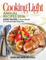 Cooking Light Annual Recipes 2016: Every Recipe! A Year&apos