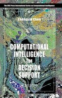 Computational Intelligence for Decision Support: A Volume in the International Series on Computational Intelligence